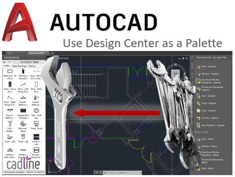 design center autocad 2018 autocad 2018 use design center as a palette cadline
