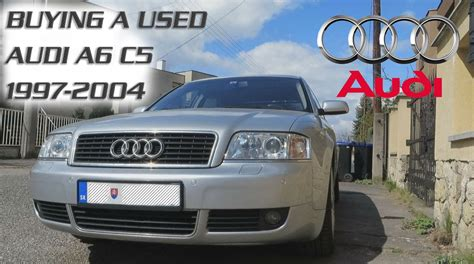 buying a used audi buying a used audi a6 c5 1997 2004 engine types