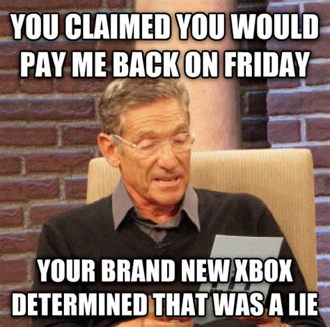 Pay Me My Money Meme - livememe com maury determined that was a lie