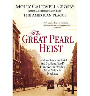 7 Great Heist by The Great Pearl Heist Molly Caldwell Crosby 9780425253731