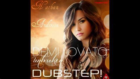 demi lovato songs remix demi lovato unbroken dubstep remix youtube