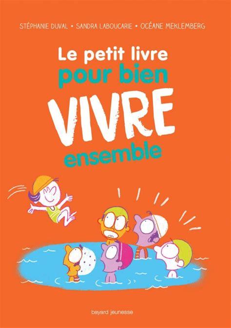 libro les petits livres le quand un livre explique comment bien vivre ensemble les enfants 224 la page