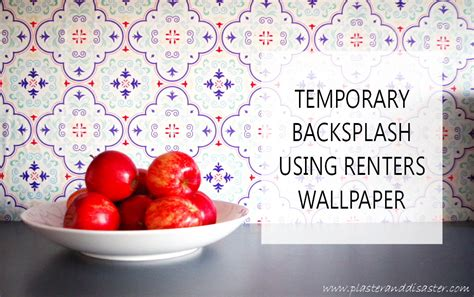 renters wallpaper temporary backsplash using renters wallpaper plaster