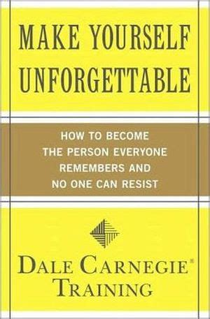 libro how to become a make yourself unforgettable how to become the person everyone carnegie dale 9781439188224