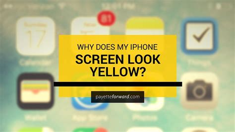 why is my iphone why does my iphone screen look yellow here s the fix
