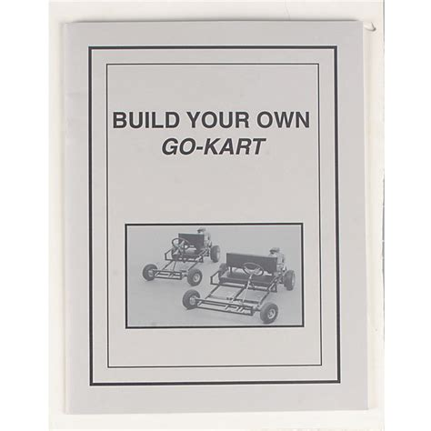 how to go about building your own home product build your own go kart manual revised edition