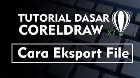 tutorial vector dasar tutorial coreldraw cara eksport file menjadi bitmap youtube
