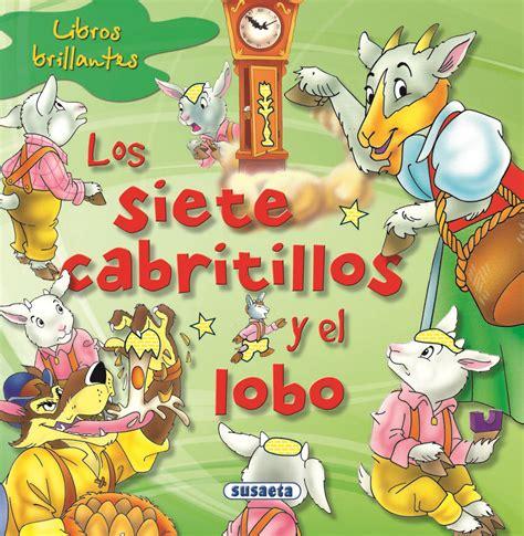 los siete cabritillos y un peque 241 o mundo de colores cuentos cl 225 sicos 1 quot los siete cabritillos y el lobo quot