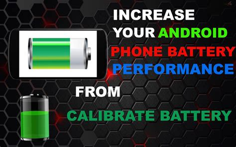 android battery calibration increase your android battery performance from calibrate battery