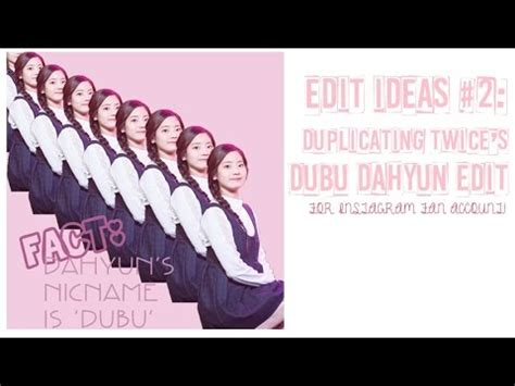 how to fan edits for instagram edit ideas 2 duplicating s dubu dahyun edit fan