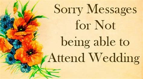 Wedding Wishes When Not Attending sorry messages to sorry text message sle