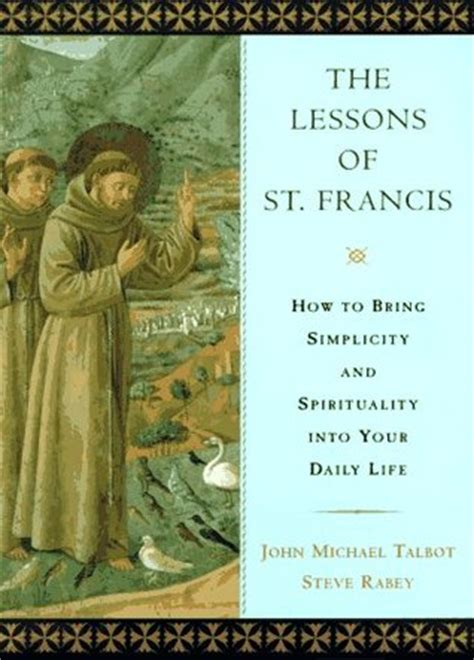 spirituality an of living a monk s alphabet of spiritual practices books the lessons of francis a monk s guide to daily