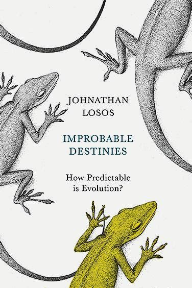 libro improbable destinies how predictable review improbable destinies how predictable is evolution by jonathan losos saturday review