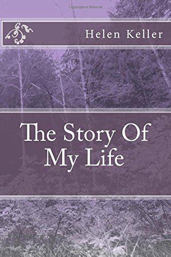 helen keller biography history com the story of my life history of helen keller