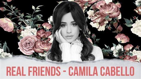 camila cabello real friends lyrics vietsub lyrics real friends camila cabello youtube