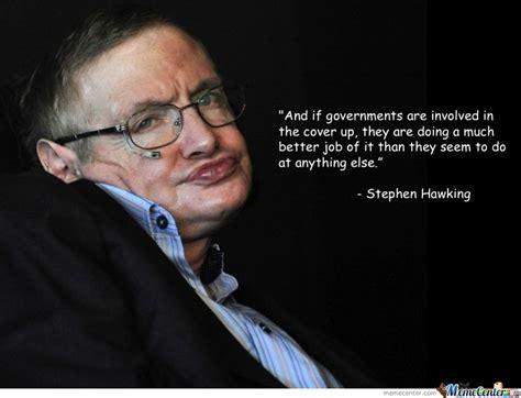 Stephen Hawking Meme - wise words from stephen hawking by serkan meme center
