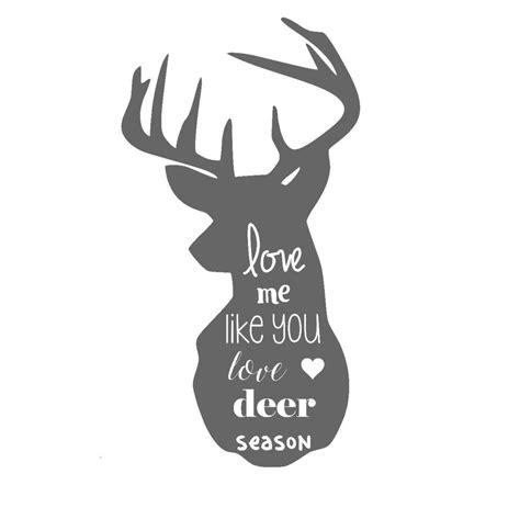 season for love love me like you love deer season hunting wife by