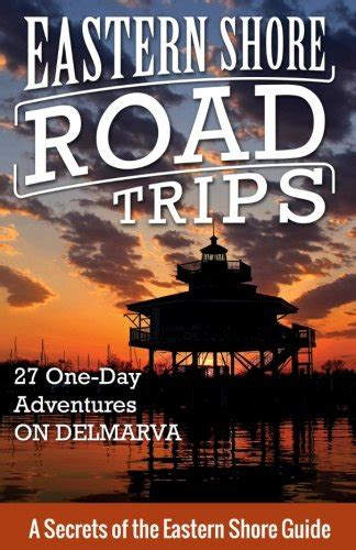 Pdf Eastern Shore Road Trips Adventures cheapest copy of eastern shore road trips 27 one day
