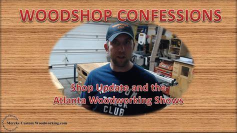 shop update   atlanta woodworking shows youtube