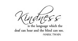 mark twain quote kindness is the language vinyl