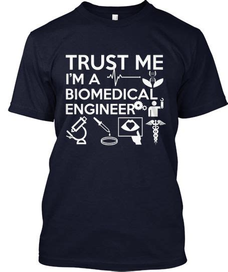 T Shirt Shirtkaos Trust Me I Am Engineering R so getting this for my when he becomes a biomedical engineer wars