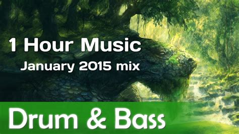best drum and bass mix 1 hour free best dnb mix 1 hour best drum bass january 2015 mix