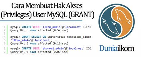 membuat hak akses user php cara membuat hak akses privileges user mysql grant