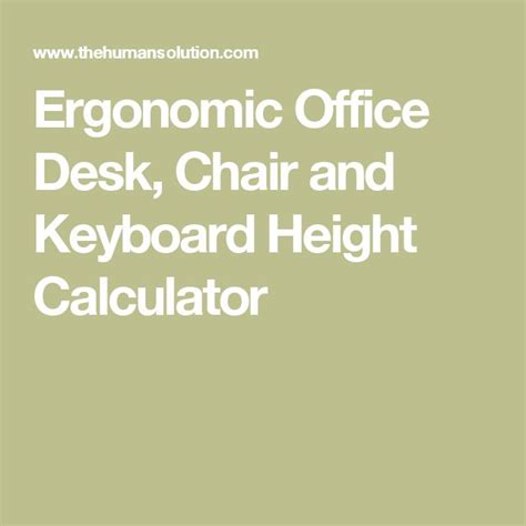 Ergonomic Desk Height Calculator by 17 Best Images About 2016 Projects On