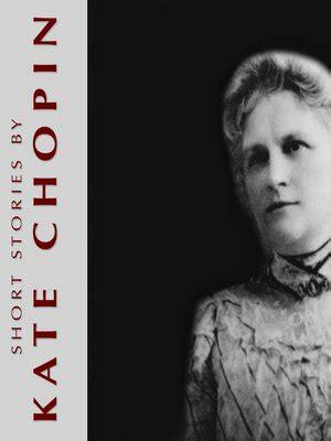kate chopin mini biography short stories by kate chopin by kate chopin 183 overdrive