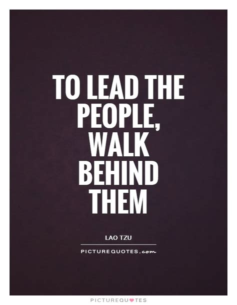 how to a to walk the lead to lead the walk them picture quotes