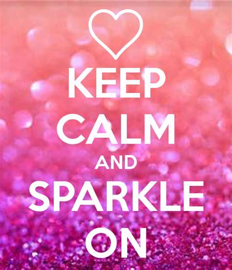 Keep Calm On keep calm and sparkle on poster mona keep calm o matic