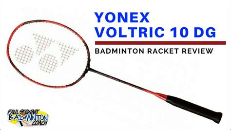 yonex voltric 10 dg written badminton racket review paul