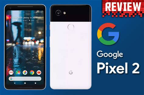 google pixel 2 review superb camera and hardware performance google pixel 2 review a good price and great camera for a