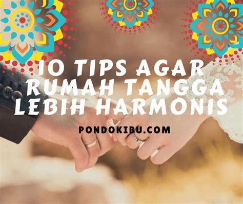 membuat rumah tangga harmonis 10 tips agar rumah tangga lebih harmonis