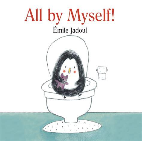 all by myself all by myself emile jadoul eerdmans