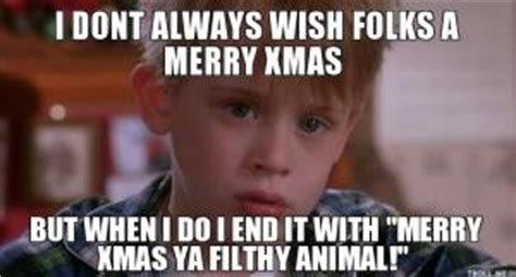 Merry Christmas Ya Filthy Animal Meme - funny christmas wishes for friends kappit