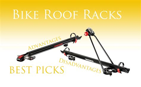 Car Roof Rack Reviews by Best Bike Roof Racks Carriers For Car Reviews Comparison