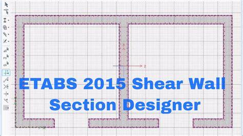 shear wall section etabs 2015 shear wall section designer youtube