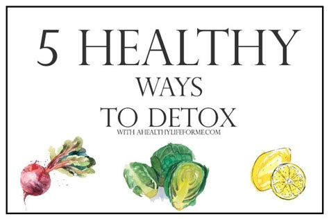 Ways To Detox From by 5 Healthy Ways To Detox A Healthy For Me