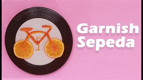 membuat garnish  buah jeruk bentuk sepeda youtube
