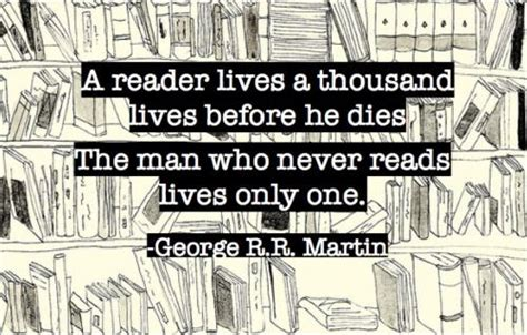 a thousand lives a reader lives a thousand lives before he dies the
