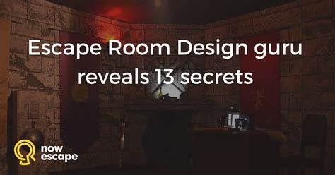 escape room ideas escape room design guru reveals 13 secrets nowescape