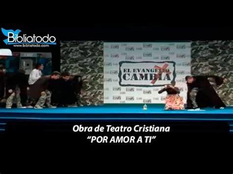 obra de teatro cristiana mimos youtube 2015 hair color ideas obra de teatro cristiana por amor a ti youtube