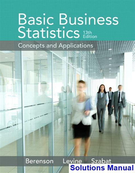 Statistics 13th Edition basic business statistics 13th edition berenson solutions