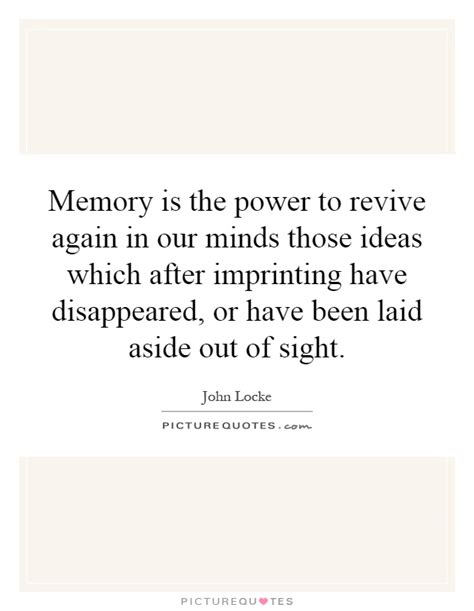 memory is the power to revive again in our minds those