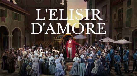 0041370074 l elisir d amore l elisir d amore at the metropolitan opera youtube