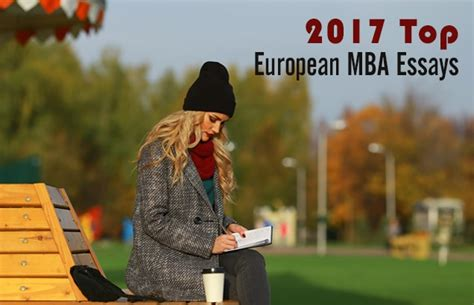 Best Mba Europe 2017 by 2017 Top European Mba Essays Prepadviser
