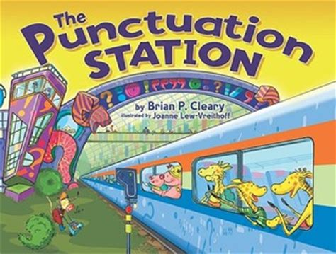 the punctuation station books the punctuation station by brian p cleary reviews