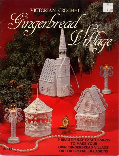 gingerbread house pattern book victorian crochet gingerbread village pattern book
