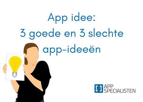 ideen app app idee 3 goede en 3 slechte app idee 235 n appspecialisten nl